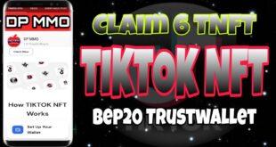 Claim Tiktok NFT , Hướng Dẫn Claim Nhận Token TikTok Nft Mạng Bsc Ví Trustwallet Claim Min1