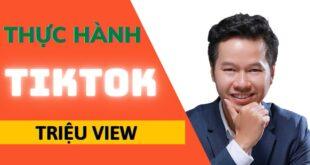 #1.1 HƯỚNG DẪN THỰC HÀNH TIKTOK TRÊN ĐIỆN THOẠI DI ĐỘNG I Chuyên gia Tiktok Nguyễn Thanh Tuấn